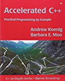 Accelerated C++: Practical Programming by Example (C++ In-Depth Series)