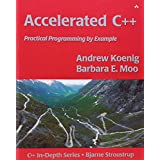 Accelerated C++: Practical Programming by Example (C++ in Depth Series)by Andrew Koenig