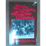 Jazz Masters of New Orleans (A Da Capo paperback) ~ Martin Williams