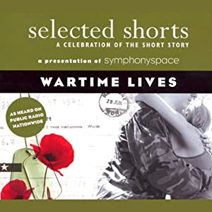 Selected Shorts: Wartime Lives | [Tim O'Brien, Maile Meloy, Benjamin Percy, Robert Olen Butler, Tom Bissell, Charles Johnson]