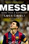 Messi - 2016 Updated Edition: More Th...