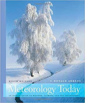Meteorology Today: An Introduction to Weather, Climate, and the Environment, 9th Edition