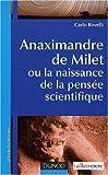 echange, troc Rovelli - Anaximandre de Milet, ou la naissance de la pensée scientifique