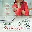 Another Love Audiobook by Amanda Prowse Narrated by Amanda Prowse