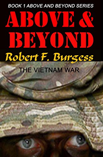 ABOVE AND BEYOND: The Vietnam War (Above and Beyond Series Book 1) PDF