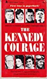 The Kennedy Courage: Profiles of Courage of a Great American Family