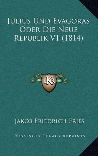 Julius Und Evagoras Oder Die Neue Republik V1 (1814)