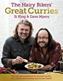 The Hairy Bikers' Great Curries by Bikers, Hairy, Myers, Dave, King, Si Published by W&N (2013) Hairy, Myers, Dave, King, Si Bikers