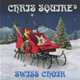 Chris Squire's Swiss Choirby Chris Squire's Swiss...