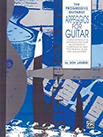 Arpeggios for Guitar: A New Approach to Arpeggios and Their Relationship to Chords and Scales, for Rock, Blues, and Jazz Guitarists