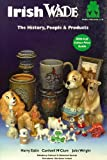 img - for Irish Wade: The People, History and Products with Full Colour Price Guide book / textbook / text book