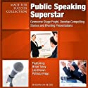 Public Speaking Superstar: Overcome Stage Fright, Develop Compelling Stories and Riveting Presentations (       UNABRIDGED) by Dianna Booher, Les Brown, Patricia Fripp, Howard Liegold, Vanna Novack, Nido Qubein, Greg Reid, Laura Stack, Chris Widener, Ron White Narrated by Dianna Booher, Les Brown, Patricia Fripp, Howard Liegold, Vanna Novack, Nido Qubein, Greg Reid, Laura Stack, Chris Widener, Ron White