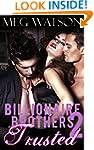 Trusted: Billionaire Menage Romance S...