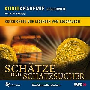 Schätze und Schatzsucher. Geschichten und Legenden vom Goldrausch Hörbuch