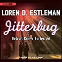 Jitterbug: Detroit Crime, Book 6 Audiobook by Loren D. Estleman Narrated by Garrick Hagon
