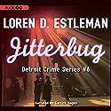 Jitterbug: Detroit Crime, Book 6 (       UNABRIDGED) by Loren D. Estleman Narrated by Garrick Hagon