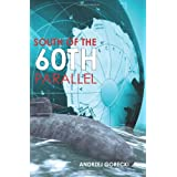 South of the 60th Parallelpar Andrzej Gorecki