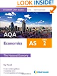 AQA AS Economics Student Unit Guide:...