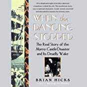 When The Dancing Stopped: The Real Story of the Morro Castle Disaster and Its Deadly Wake | [Brian Hicks]