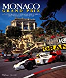 Monaco Grand Prix: A photographic portrait of the worlds most prestigious motor race