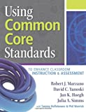 img - for Using Common Core Standards to Enhance Classroom Instruction & Assessment book / textbook / text book