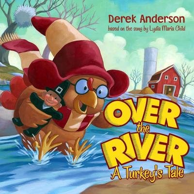 [ Over the River: A Turkey's Tale [ OVER THE RIVER: A TURKEY'S TALE ] By Anderson, Derek ( Author )Sep-27-2005 Hardcover