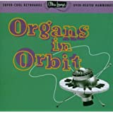 Organs in Orbit: Ultra Lounge 11 ~ Various Artists