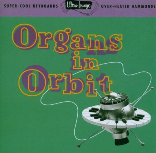 Ultra Lounge Vol. 11: Organs in Orbit by Various Artists, Ernie Freeman Combo, John Buzon Trio, Denny McLain and Jackie Davis