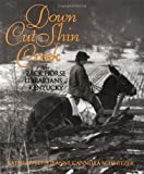 Down Cut Shin Creek: The Pack Horse Librarians of Kentucky (0060291354) by Appelt, Kathi