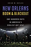 New Orleans Boom & Blackout:: One Hundred Days in America's Coolest Hot Spot