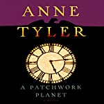 A Patchwork Planet | Anne Tyler