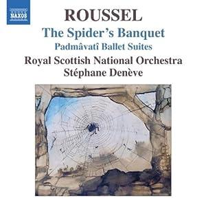 Roussel: The Spider's Banquet / Padmavati Ballet Suites