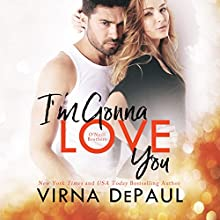 I'm Gonna Love You: O'Neill Brothers: Home to Green Valley, Book 3 Audiobook by Virna DePaul Narrated by Charles Lawrence