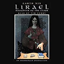 Lirael: Daughter of the Clayr | Livre audio Auteur(s) : Garth Nix Narrateur(s) : Tim Curry