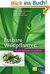 Essbare Wildpflanzen: 200 Arten besti...
