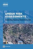 Urban Risk Assessments: An Approach for Understanding Disaster and Climate Risk in Cities (Urban Development)