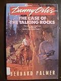The Case of the Talking Rocks (Danny Orlis Adventure Series) (0842305599) by Palmer, Bernard