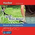 Lea? Nein danke! (Deutsch als Fremdsprache) Hörbuch von Friederike Wilhelmi Gesprochen von: Claudia Lössl
