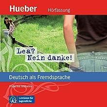 Lea? Nein danke! (Deutsch als Fremdsprache) (       ungekürzt) von Friederike Wilhelmi Gesprochen von: Claudia Lössl