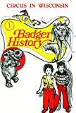 img - for Badger History - Volume XXX, No. 3, January, 1977 - Circus in Wisconsin book / textbook / text book