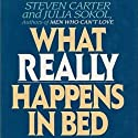 What Really Happens in Bed: A Demystification of Sex (       UNABRIDGED) by Julia Sokol, Steven Carter Narrated by Ruby Westwood