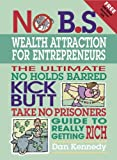 No B.S. Wealth Attraction for Entrepreneurs (193253167X) by Dan Kennedy