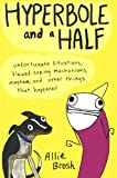 Hyperbole And A Half (Turtleback School & Library Binding Edition)