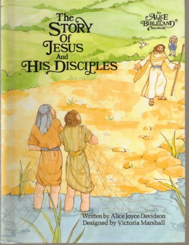 Story of Jesus and His Disciples (Alice in Bibleland Storybooks)