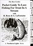 img - for Pocket Guide to Lure Fishing for Trout in a Stream by Ron Cordes, Harley Reno, Gary LaFontaine (2005) Spiral-bound book / textbook / text book