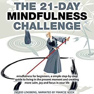 Mindfulness: The 21-Day Mindfulness Challenge Audiobook