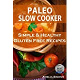 Paleo Slow Cooker: Simple and Healthy Gluten-Free Recipes ~ Amelia Simons