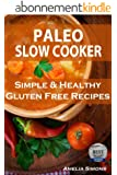 Paleo Slow Cooker: Simple and Healthy Gluten-Free Recipes (English Edition)
