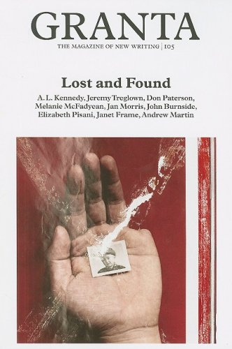 Granta 105: Lost and Found (Granta: The Magazine of New Writing)