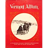 Vermont album: A collection of early Vermont photographs, Ralph Nading Hill